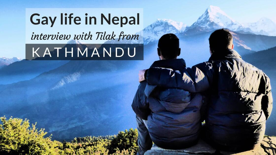 Gay Nepalese boy Tilak tells us about gay life in Nepal