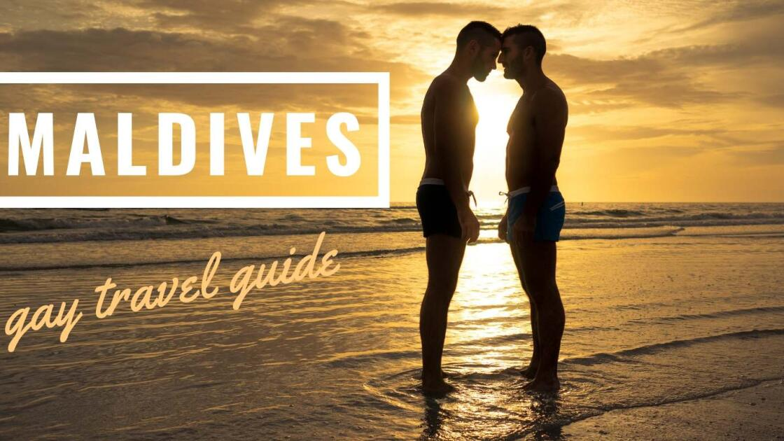 Gay Maldives: travel guide with safety tips, gay friendly resorts and more