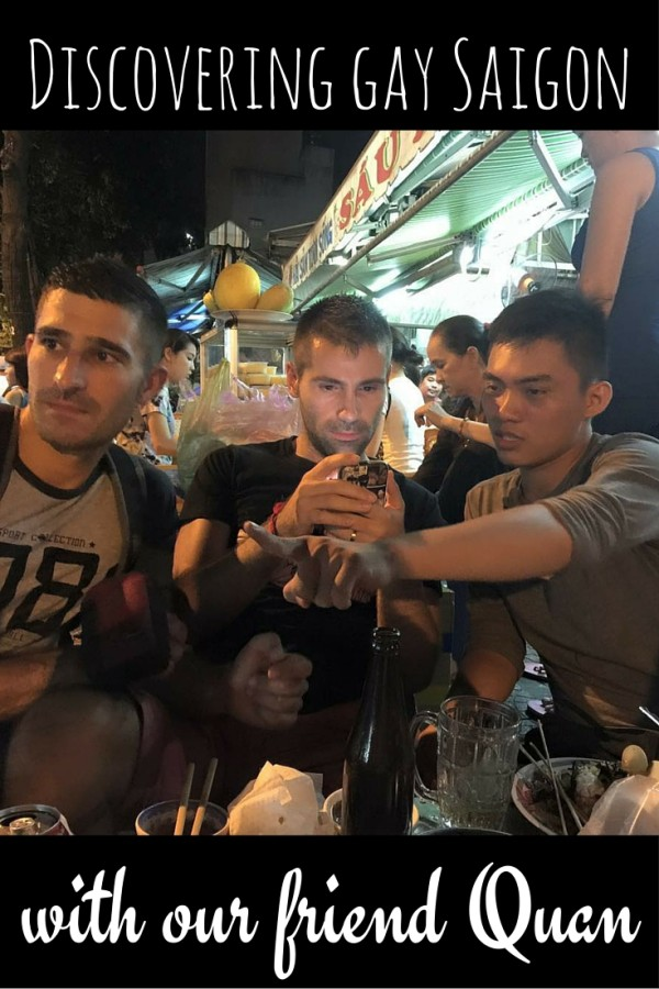Discovering gay Vietnam with our friend Quan from Saigon