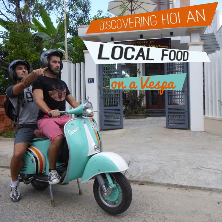 Discovering Hoi An local food on a vespa - Nomadic Boys