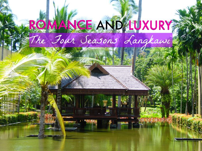 Romance and luxury at The Four Seasons Langkawi