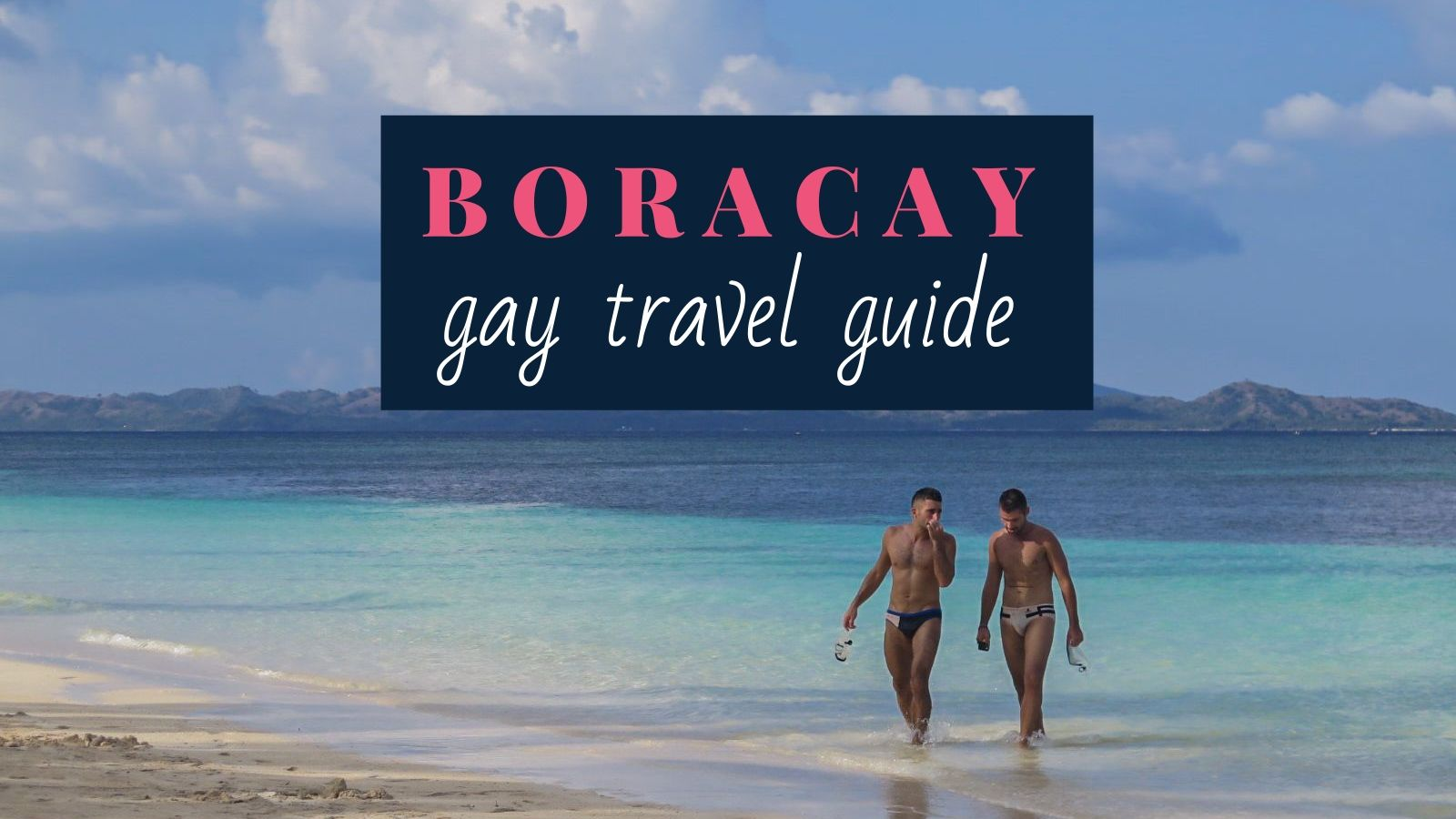 Gay travel guide to Boracay with best gay hotels, bars by Nomadic Boys