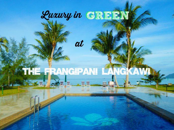 Eco Friendly  Resort: The Frangipani Langkawi Resort and Spa