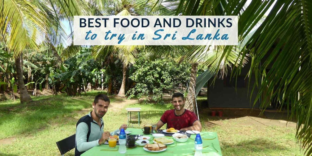 The best food and drinks you need to try when in Sri Lanka
