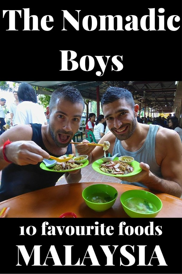 The Nomadic Boys 10 Favourite Foods from Malaysia