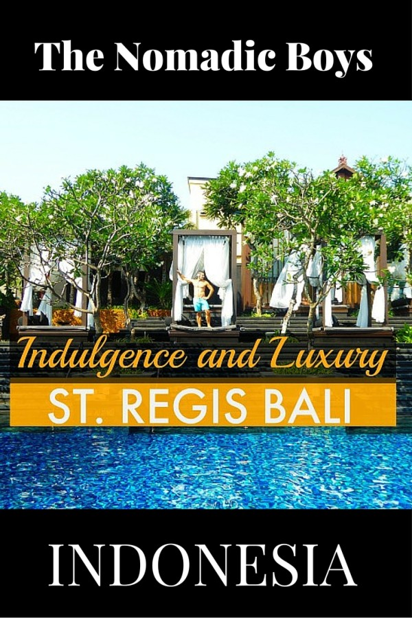 Nomadic Boys Pinterest indulgence and luxury at the St. Regis Bali Resort image