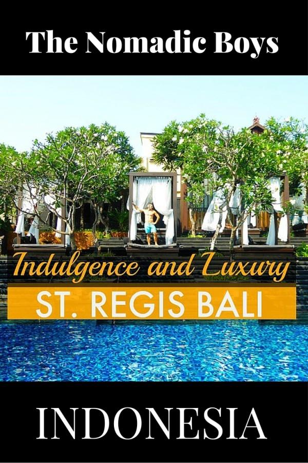 Nomadic Boys Pinterest indulgence and luxury at the St. Regis Bali Resort image