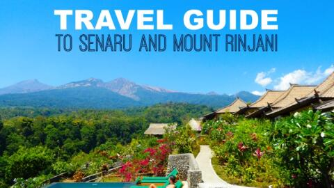 Travel guide to Mount Rinjani and Senaru in North Lombok