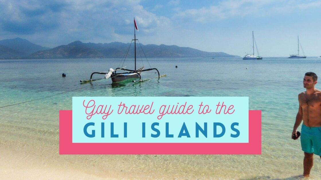 Gay Gili Islands: our ultimate gay travel guide