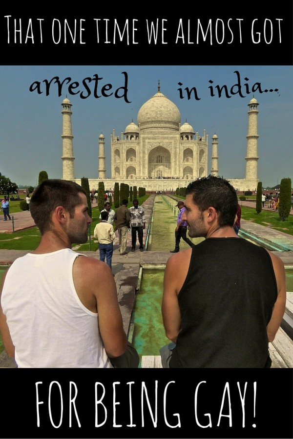 That one time we got arrested in India for being gay
