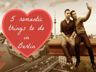 5 romantic things to do in Berlin