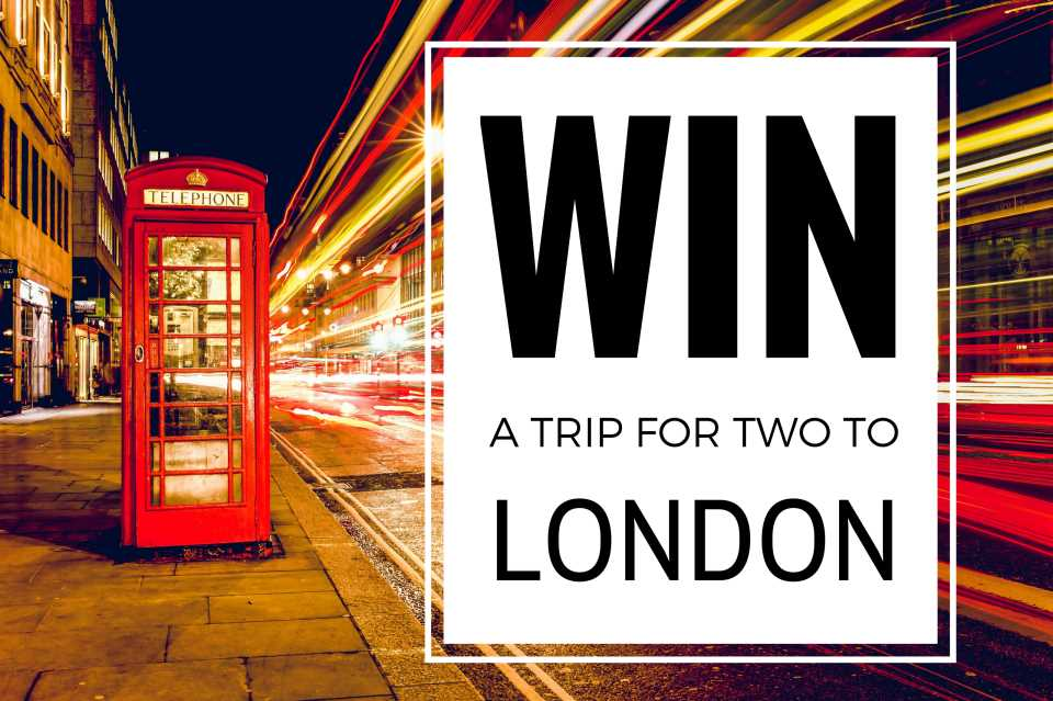 Win a free trip to London for 2 this fall – FINISHED!