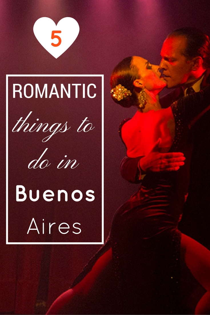 romantic things to do in buenos aires pinterest