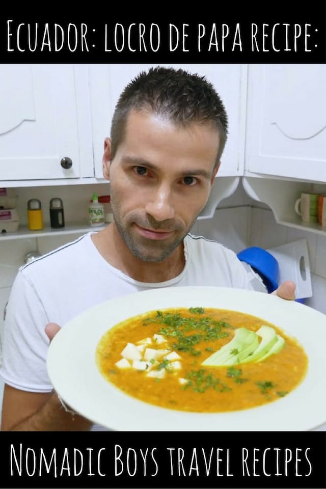 Recipe for locro de papa by the Nomadic Boys