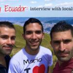 Gay life in Ecuador: Interview with Mario, gay local boy from Quito
