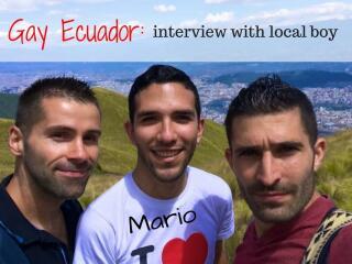 Gay life in Ecuador: Interview with Mario, gay local boy from Quito