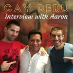 Gay life in Peru: interview with our friend Aaron from Lima
