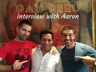 gay life in Peru interview with Aaron