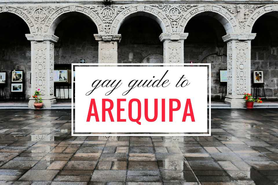 Gay guide to Arequipa Nomadic Boys