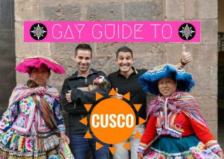 Gay travel guide to Cusco and the Sacred Valley