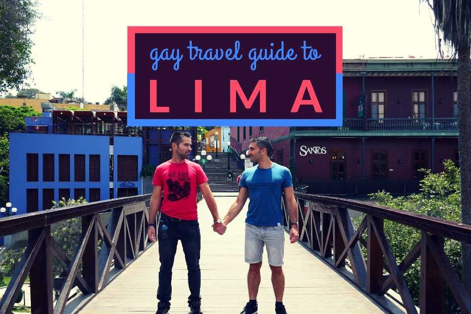 Gay Lima: guide to best gay bars, clubs, saunas and hotels