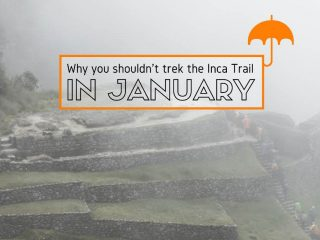 Why you should not do the Inca Trail in January