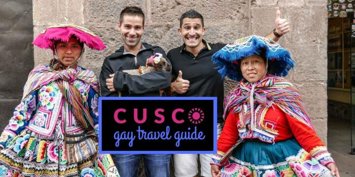 Gay travel guide to Cusco by Nomadic Boys