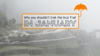 Why not to trek the Inca Trail in January Nomadic Boys