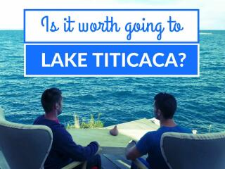 Is it worth going to lake titicaca with nomadic boys