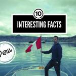 10 interesting facts about Peru you didn't know