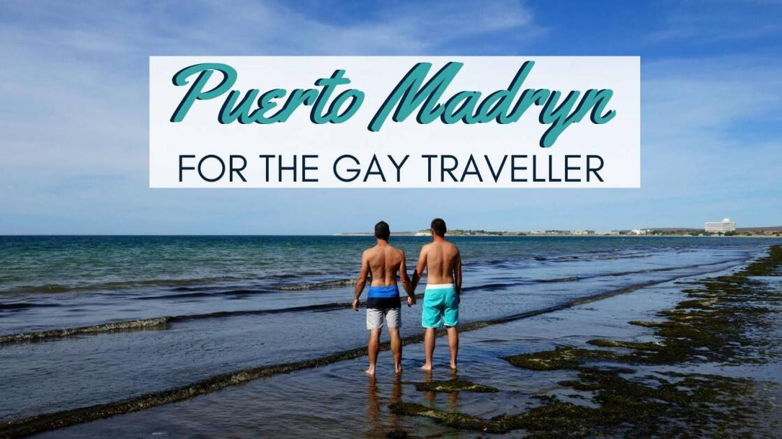 Gay Puerto Madryn: travel guide to the gay friendliest city in Chubut