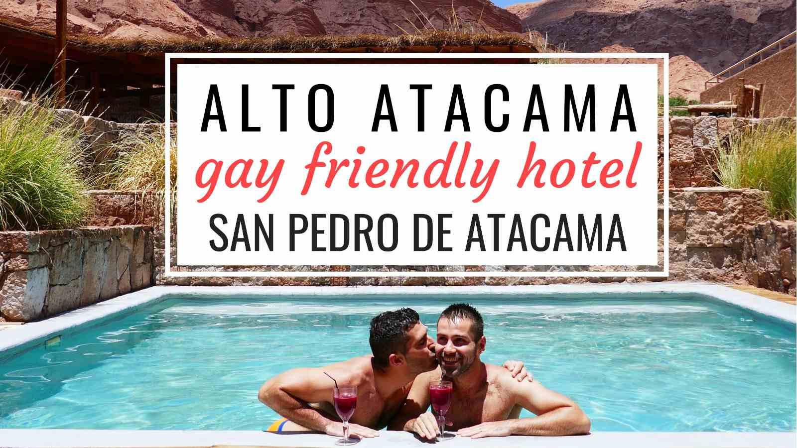 Alto Atacama: a luxurious gay friendly hotel in San Pedro de Atacama