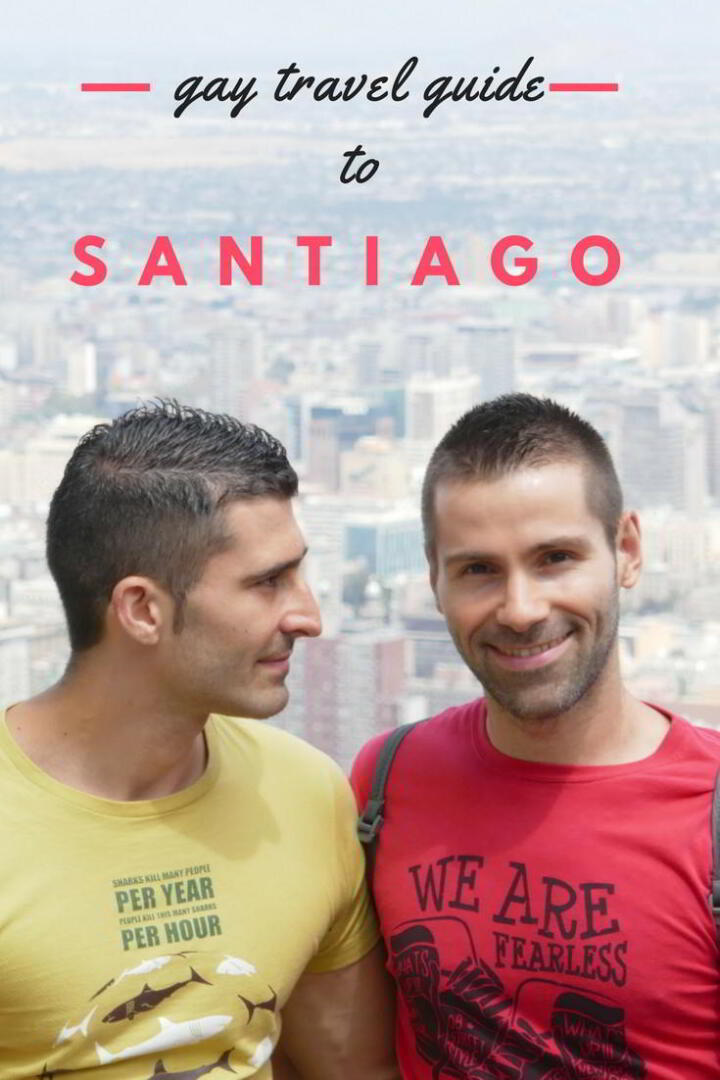 Gay travel guide to Santiago Chile Pinterest