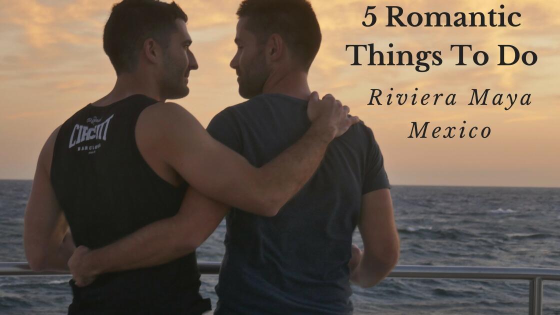 5 Romantic Things To Do in Riviera Maya