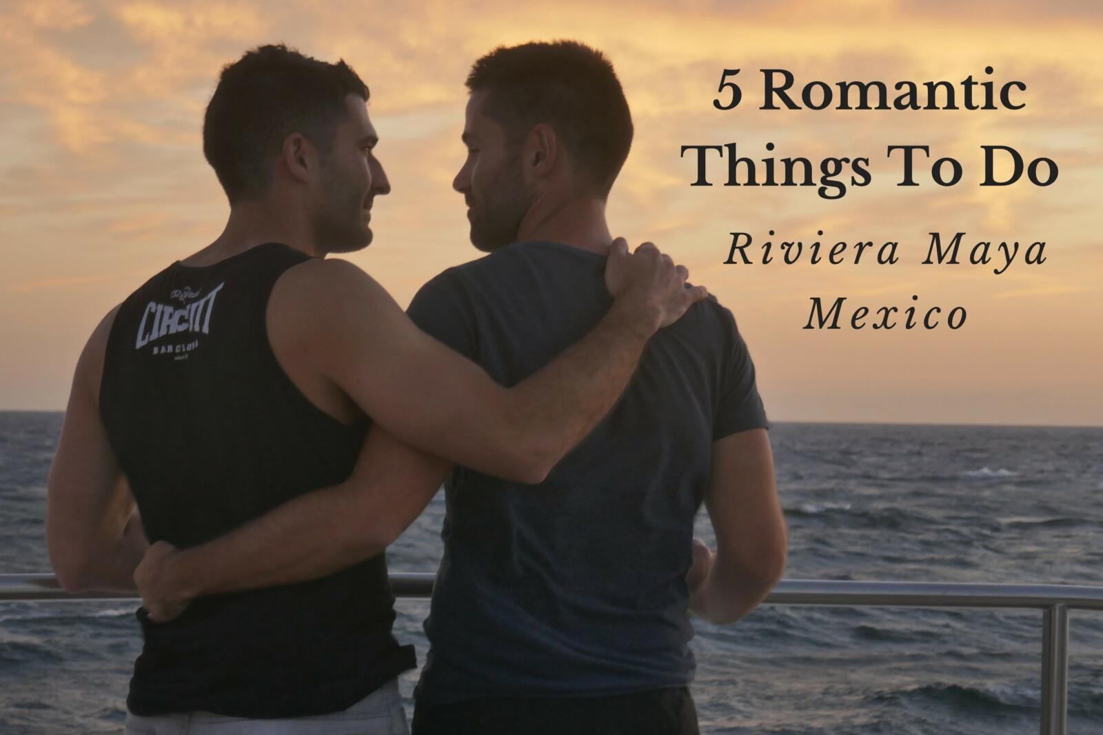 5 Romantic Things To Do in Riviera Maya