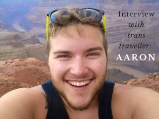 Interview with trans traveller Aaron
