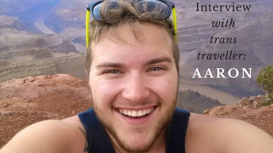 Interview with trans travel blogger Aaron Edwards