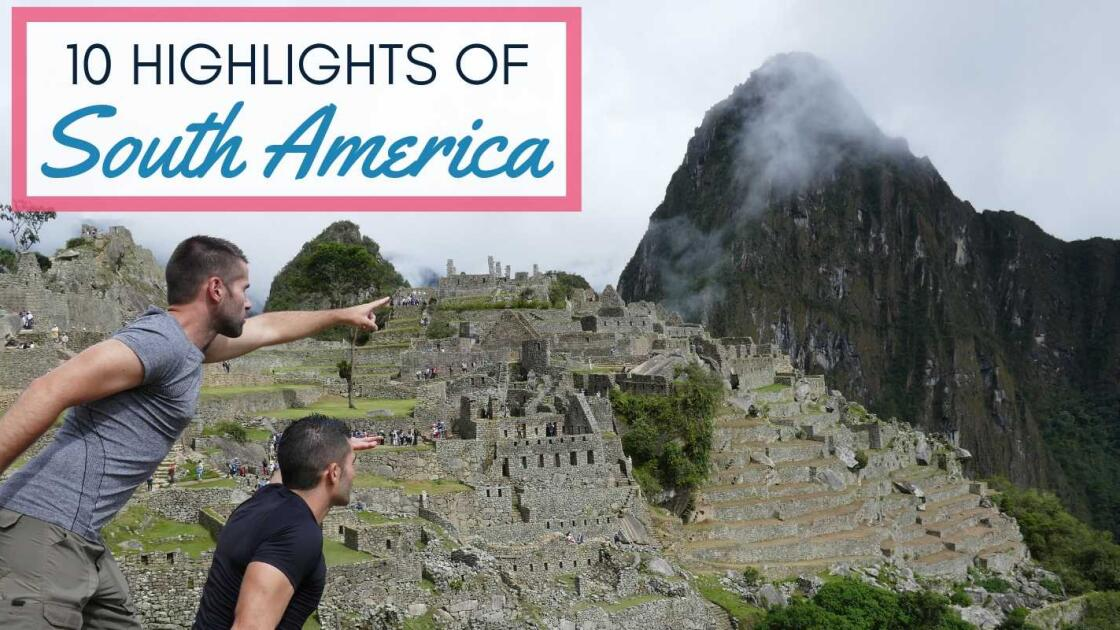 Top 10 places to visit in South America