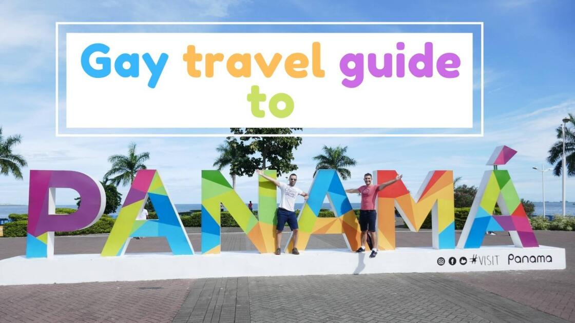 Gay Panama travel guide: the best bars, clubs, hotels and things to do