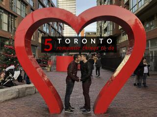 These are our most romantic things to do in Toronto