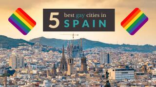5 gay cities in Spain to travel and party