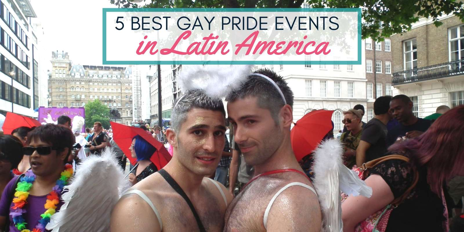 5 Best Gay Pride Events in Latin America