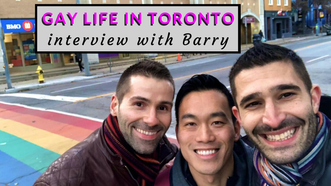 Gay life in Toronto: interview with local boy Barry from Toronto