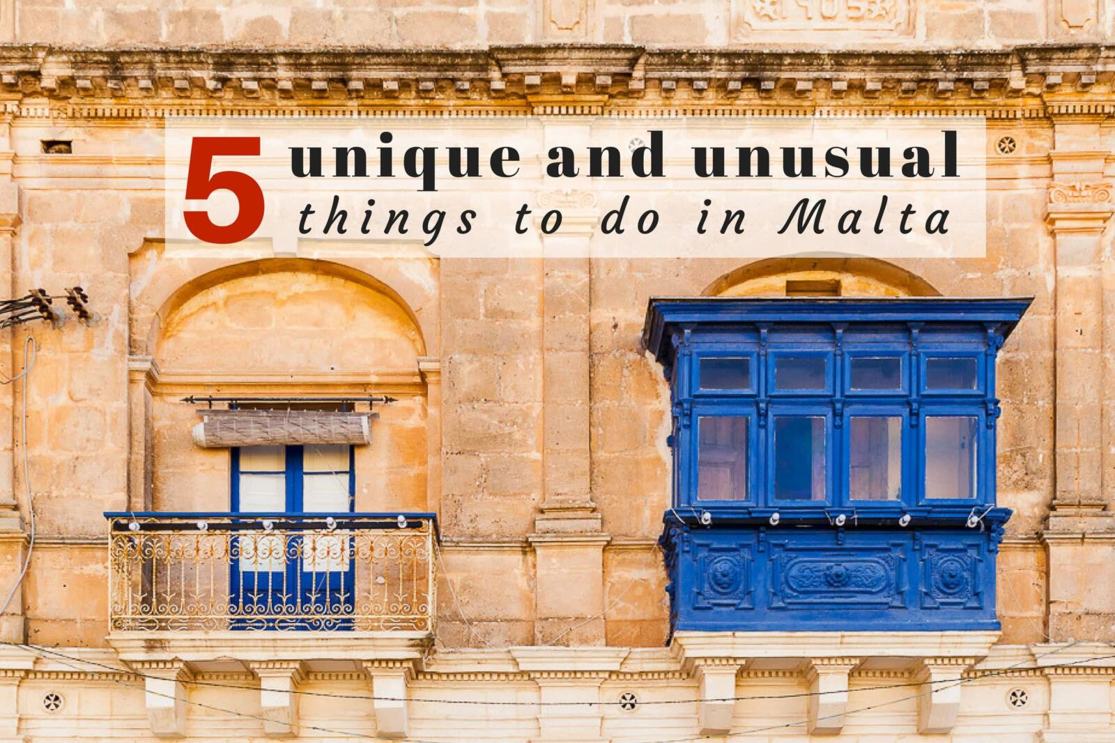 5 unusual things to do in Malta