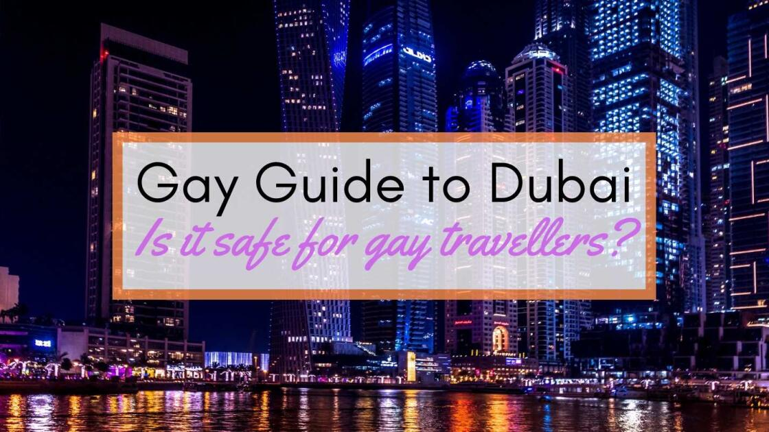 Gay Travel to Dubai: safety tips, bars, clubs & hotels