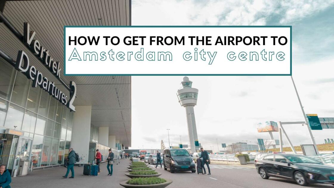 complete guide on how to get from Amsterdam Schiphol Airport to the city centre