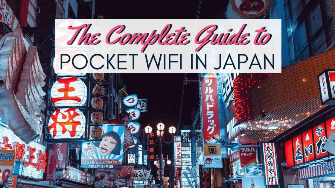 The Ultimate Guide to renting pocket WiFi in Japan