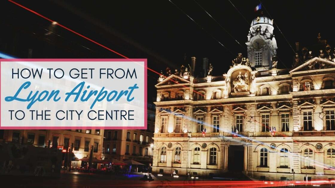 How to get from Lyon airport to the city centre