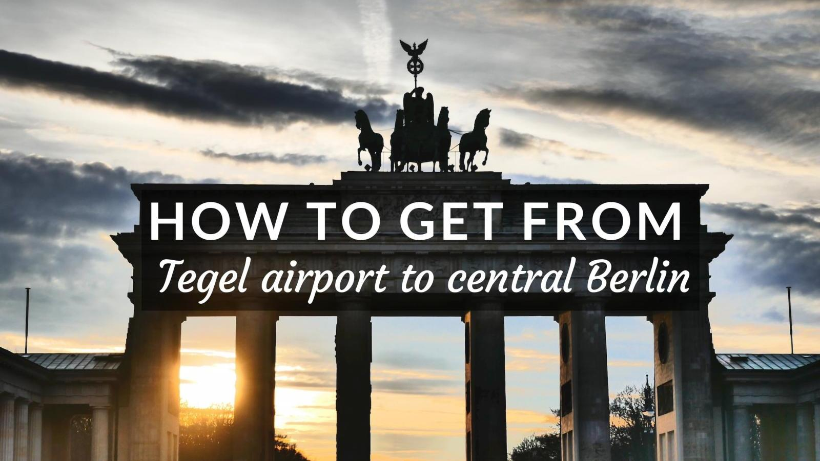 How to get from Tegel airport to Berlin city