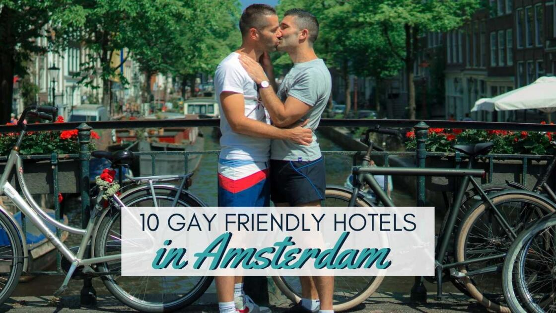 10 cool gay hotels in Amsterdam from budget to luxury